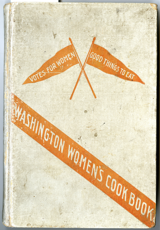 "Worn, stained cover with title on diagonal orange banner and two orange pennants reading ""votes for women"" and ""good things to eat"""