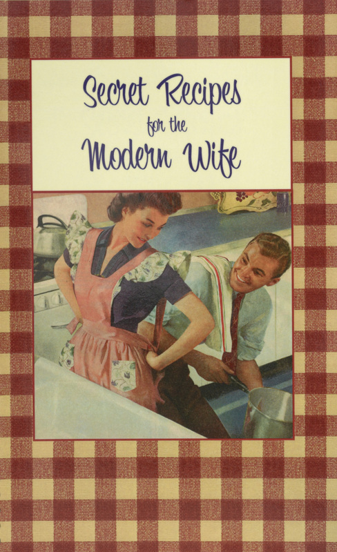 Secret Recipes for the Modern Wife (Cover)