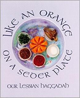 Like an Orange on a Seder Plate: Our Lesbian Haggadah<br />