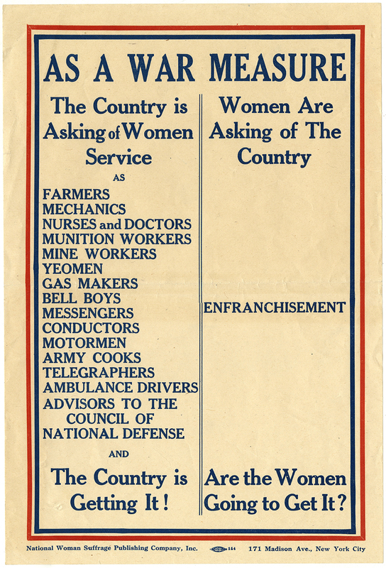 Poster on yellowed paper in typed blue ink displaying two columns: one listing all the jobs women are doing during WWI and the other listing what women are asking for: enfranchisement