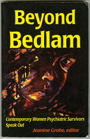 Beyond Bedlam: Contemporary Women Psychiatric Survivors Speak Out